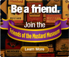 Become a Friend of the Mustard Museum