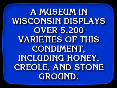 This\u2026is\u2026Jeopardy! | National Mustard Museum